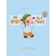 In Here, Out There! Da Rein, Da Raus!: Children's Picture Book English-German (Bilingual Edition/Dual Language), Paperback/Philipp Winterberg