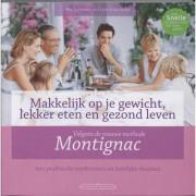 Makkelijk op je gewicht, lekker eten en gezond leven volgens de nieuwe methode Montignac - R. Tummers en F. van Arkel
