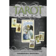 Tarot Spreads: Layouts & Techniques to Empower Your Readings, Paperback