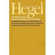 The Difference Between Fichte's and Schelling's System of Philosophy: An English Translation of G. W. F. Hegel's Differenz Des Fichte'schen Und Schell, Paperback/G. W. F. Hegel