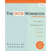 The OCD Workbook: Your Guide to Breaking Free from Obsessive-Compulsive Disorder, Paperback