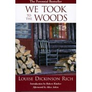 We Took to the Woods, Paperback/Louise Rich Dickinson