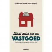 Haal alles uit uw vastgoed - Luc Van den Borre en Danny Reweghs