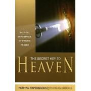 The Secret Key to Heaven: The Vital Importance of Private Prayer, Paperback