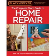 Black & Decker the Complete Photo Guide to Home Repair, 4th Edition, Paperback