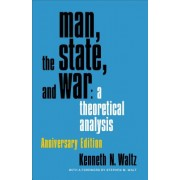 Man, the State, and War - A Theoretical Analysis (Waltz Kenneth)(Cartonat) (9780231188043)