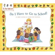 First Look At: Starting School: Do I Have to Go to School?, Paperback/Pat Thomas