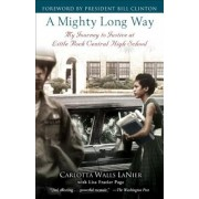A Mighty Long Way: My Journey to Justice at Little Rock Central High School, Paperback