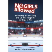 No Girls Allowed: Inspired by the True Story of a Girl Who Fought for Her Right to Play, Paperback/Natalie Corbett Sampson