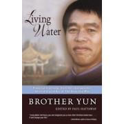 Living Water: Powerful Teachings from the International Bestselling Author of the Heavenly Man, Paperback