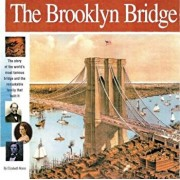 The Brooklyn Bridge: The Story of the World's Most Famous Bridge and the Remarkable Family That Built It, Paperback/Elizabeth Mann