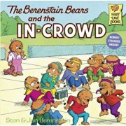 The Berenstain Bears and the In-Crowd, Paperback/Stan Berenstain