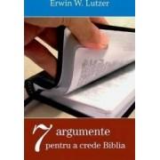 Sapte argumente pentru a crede Biblia - Erwin W. Lutzer