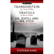 Frankenstein, Dracula, Dr. Jekyll and Mr. Hyde, Paperback/Mary Shelley