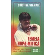 Femeia Hopa-Mitica. Povesti din lumea care ma-nconjoara/Cristina Stamate