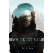 Bound by Kin: Kith and Kin Book 1