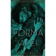 Forma apei - Guillermo Del Toro, Daniel Kraus