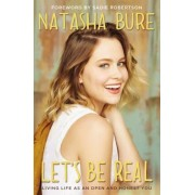 Let's Be Real: Living Life as an Open and Honest You, Hardcover