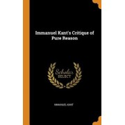 Immanuel Kant's Critique of Pure Reason, Hardcover/Immanuel Kant