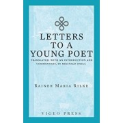 Letters to a Young Poet: Translated, with an Introduction and Commentary, by Reginald Snell, Paperback/Rainer Maria Rilke
