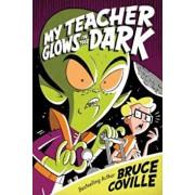 My Teacher Glows in the Dark, Paperback/Bruce Coville