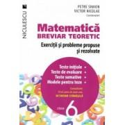 Matematica clasa a VI-a. Breviar teoretic cu exercitii si probleme propuse si rezolvate