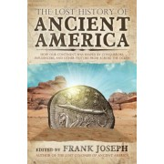 The Lost History of Ancient America: How Our Continent Was Shaped by Conquerors, Influencers, and Other Visitors from Across the Ocean, Paperback