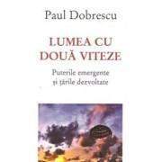 Lumea cu doua viteze/Paul Dobrescu