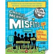 Charlie Merrick's Misfits in Fouls, Friends, and Football, Paperback