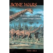 Bone Wars: The Excavation and Celebrity of Andrew Carnegie's Dinosaur, Paperback