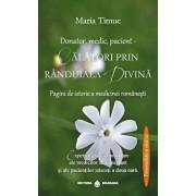 Donator, medic, pacient-Calatori prin randuiala divina-Pagini de istorie a medicinei romanesti/Maria Timuc