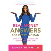 Real Money Answers for Every Woman: How to Win the Money Game with or Without a Man, Paperback