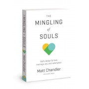 The Mingling of Souls: God's Design for Love, Marriage, Sex, and Redemption, Paperback