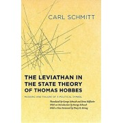 The Leviathan in the State Theory of Thomas Hobbes: Meaning and Failure of a Political Symbol, Paperback/Carl Schmitt