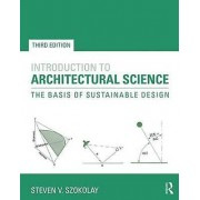 Introduction to Architectural Science by Steven V. Szokolay