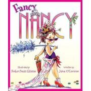 Fancy Nancy, Hardcover/Jane O'Connor