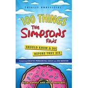 100 Things the Simpsons Fans Should Know & Do Before They Die, Paperback/Allie Goertz