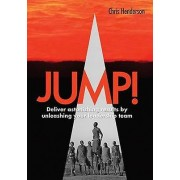 Jump Deliver Amazing Results by Unleashing Your Leadership Team par Henderson & Chris