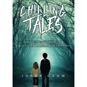 Chilling Tales Beneath the Chinaberry Tree: A Collection of Alabama Folklore and Ghost Stories, Paperback/Johnny Odom