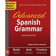 Practice Makes Perfect: Advanced Spanish Grammar, Second Edition, Paperback/Rogelio Alonso Vallecillos