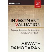Investment Valuation: Tools and Techniques for Determining the Value of Any Asset, Hardcover