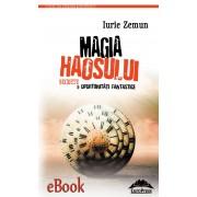 Magia haosului. Secrete si oportunitati fantastice (eBook)