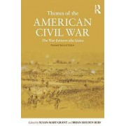Themes of the American Civil War by Edited by Susan Mary Grant & Edited by Brian Holden Reid