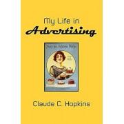 My Life in Advertising, Paperback/Claude C. Hopkins
