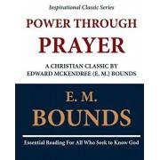 Power Through Prayer: A Christian Classic by Edward McKendree (E. M.) Bounds, Paperback/E. M. Bounds