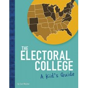 The Electoral College: A Kid's Guide, Hardcover/Cari Meister