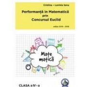 Performanta in Matematica prin Concursul Euclid cls 4 ed.2015-2016 - Cristina-Lavinia Savu
