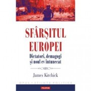 Sfarsitul Europei. Dictatori demagogi si noul ev intunecat