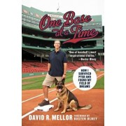 One Base at a Time: How I Survived Ptsd and Found My Field of Dreams, Hardcover/David R. Mellor
