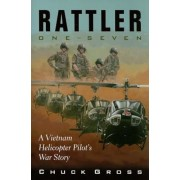 Rattler One-Seven: A Vietnam Helicopter Pilot's War Story, Paperback